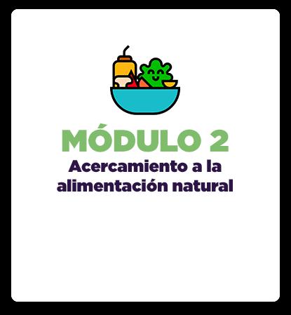 Módulo 2: Acercamiento a la alimentación natural