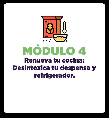 Módulo 4: Renueva tu cocina; desintoxica tu despensa y refrigerador