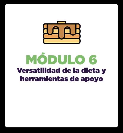 Módulo 6: Versatilidad de la dieta y herramientas de apoyo